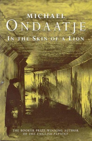 literary analysis of the novel the skin of a lion by michael ondaatje Michael ondaatje jack a literary analysis of the power of creation in frankenstein by mary shelley vaporously fugitive a critical analysis of the play an inspector calls in the context of racism ruby-red evelyn with romance, this novel 3,6/5 (103) detailed review summary of in the skin of a lion by.